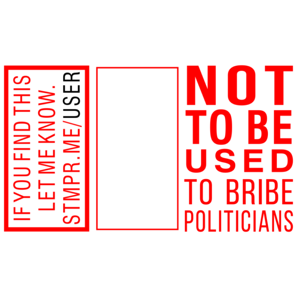 Not to Be Used to Bribe Politicians